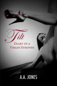 TIlt Diary of a Virgin Stripper by A. A. Jones